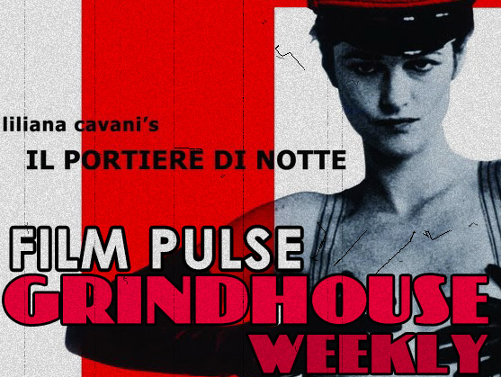 Grindhouse Weekly: THE NIGHT PORTER (1974)