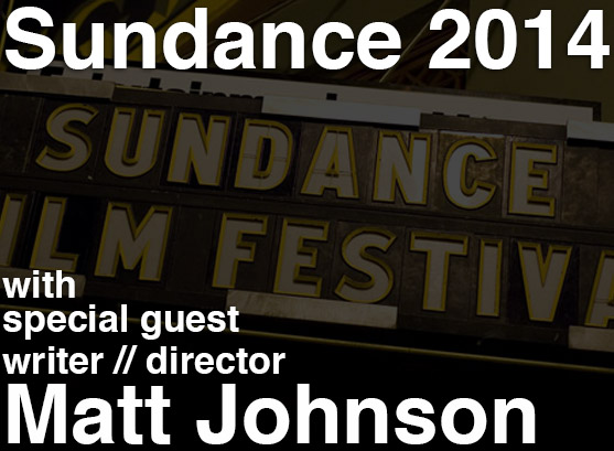 Podcast: Episode 102 – Special Guest Director Matt Johnson Talks Sundance, Slamdance, Encyclopedia Brown